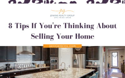 8 Tips If You're Thinking About Selling Your Home